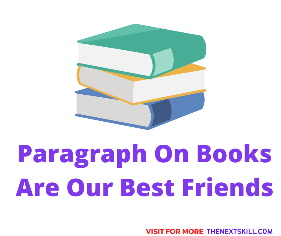 Paragraph On Books Are Our Best Friends